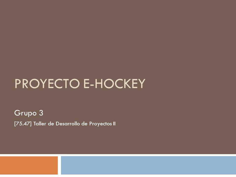 eHockey Grupo 3 [75.47] Taller de Desarrollo de Proyectos II